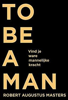 To be a man, Robert Masters