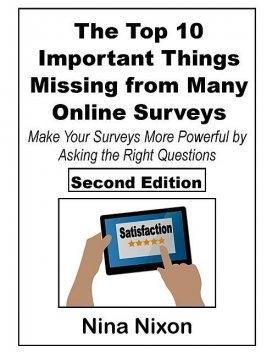 The Top 10 Important Things Missing from Many Online Surveys, Nina Nixon