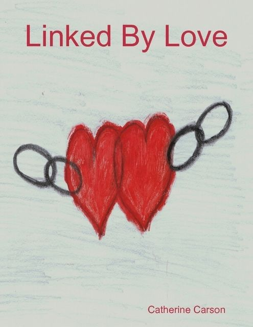 Linked By Love, Catherine Carson