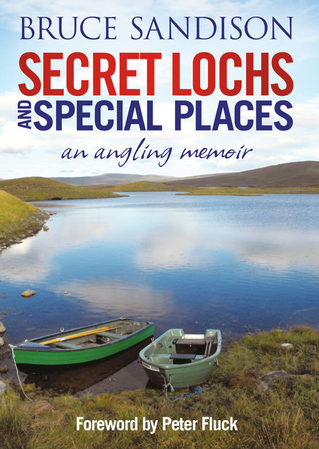 Secret Lochs and Special Places, Bruce Sandison