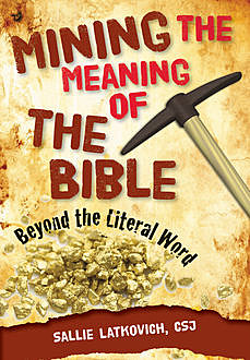 Mining the Meaning of the Bible, Sallie Latkovich