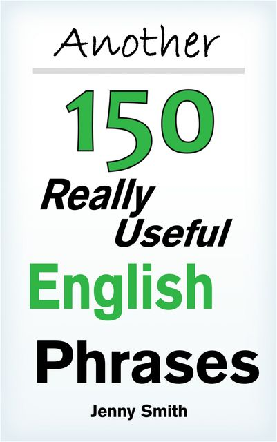 Another 150 Really Useful English Phrases, Jenny Smith