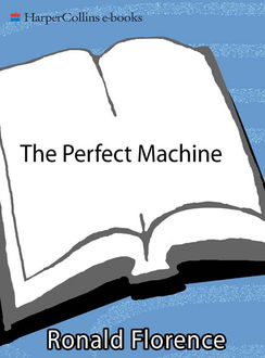 The Perfect Machine, Ronald Florence