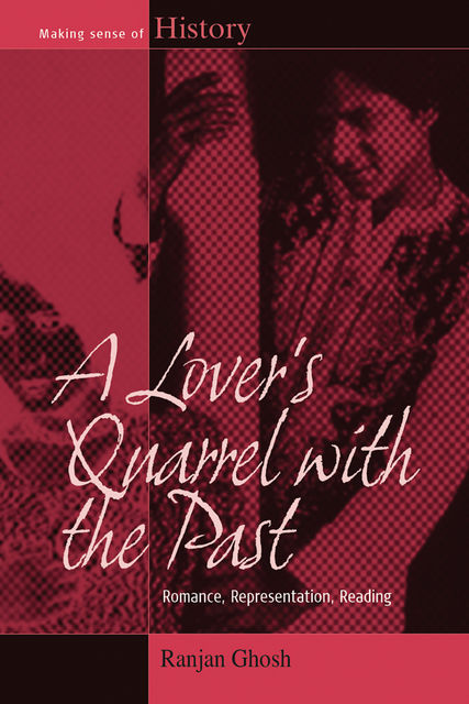 A Lover's Quarrel with the Past, Ranjan Ghosh