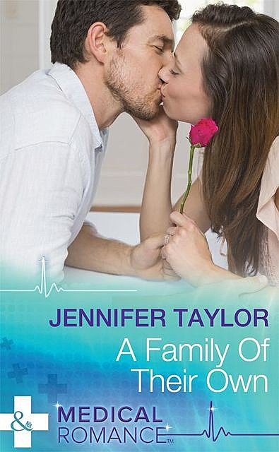 A Family Of Their Own, Jennifer Taylor