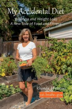 My Accidental Diet, Rhonda J Fransoo