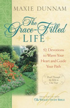 The Grace-Filled Life, Maxie Dunnam