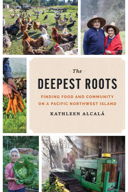 The Deepest Roots, Kathleen Alcala