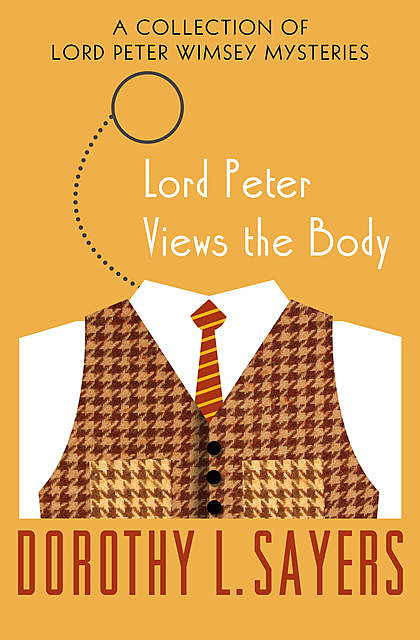 Lord Peter Views the Body, Dorothy L Sayers