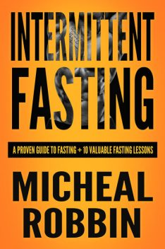 Intermittent Fasting, Micheal Robbin