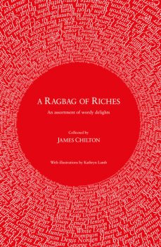 A Ragbag of Riches, James Chilton