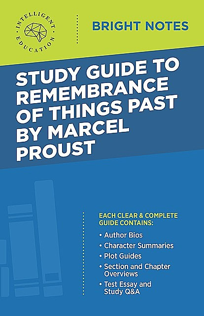 Study Guide to Remembrance of Things Past by Marcel Proust, Intelligent Education