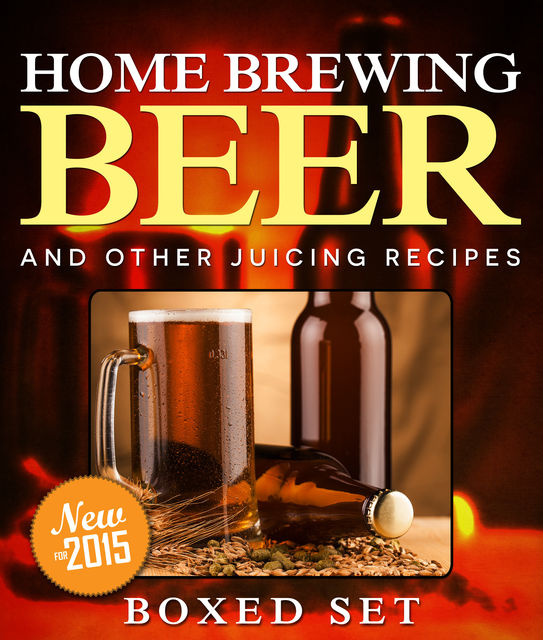 Home Brewing Beer And Other Juicing Recipes, Speedy Publishing