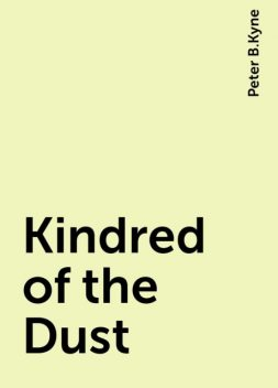 Kindred of the Dust, Peter B.Kyne