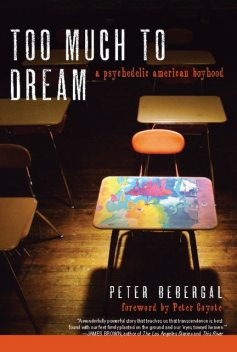 Too Much to Dream, Peter Bebergal