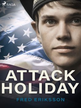 Attack Holiday, Fred Eriksson