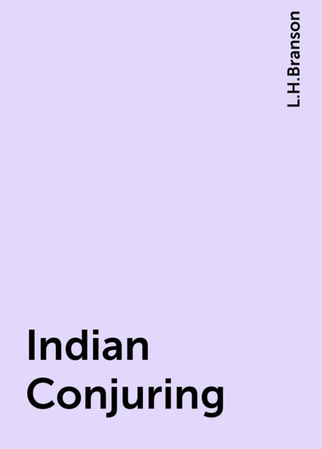 Indian Conjuring, L.H.Branson