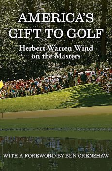 America's Gift to Golf, Herbert Warren Wind