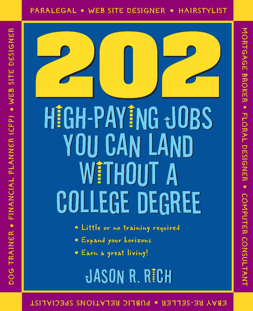 202 High Paying Jobs You Can Land Without a College Degree, Jason R.Rich