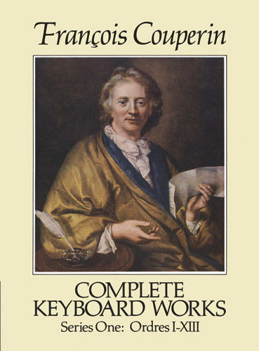 Complete Keyboard Works, Series One, Francois Couperin