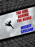 The Girl Behind the Hedge, Mickey Spillane