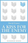 A Kiss for the Enemy, David Fraser