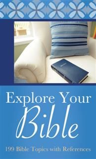 Explore Your Bible, Compiled by Barbour Staff