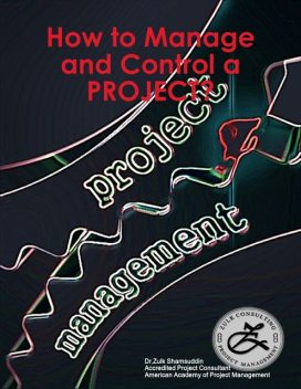 How to Manage and Control a Project, Zulk Shamsuddin