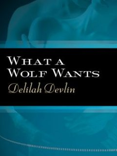 What a Wolf Wants, Delilah Devlin