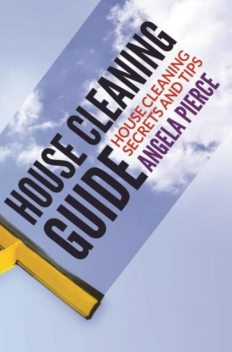 House Cleaning Guide, Angela Pierce