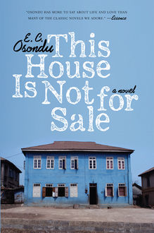 This House Is Not For Sale, E.C. Osondu