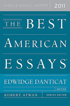 The Best American Essays 2011, Edwidge Danticat