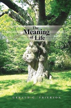 The Meaning of Life, Gerald G. Frierson