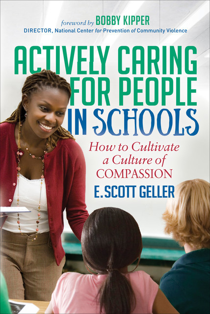 Actively Caring for People in Schools, E. Scott Geller