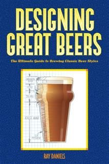 Designing Great Beers, Ray Daniels