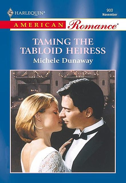Taming The Tabloid Heiress, Michele Dunaway