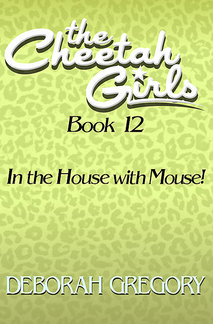 In the House with Mouse, Deborah Gregory