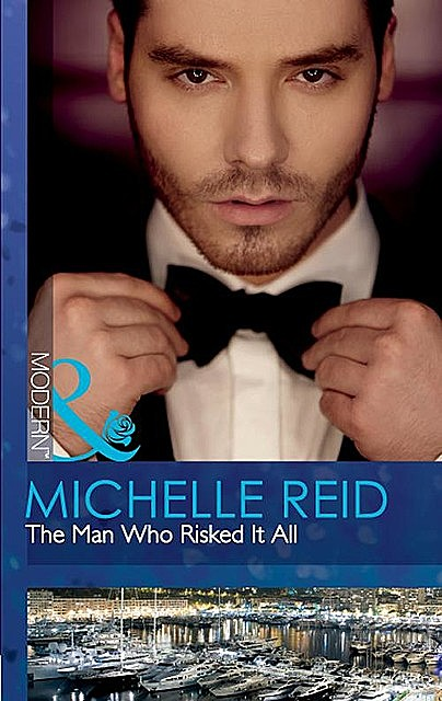 The Man Who Risked It All, Michelle Reid