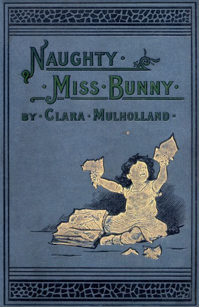 Naughty Miss Bunny / A Story for Little Children, Clara Mulholland