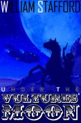 Under the Vultures' Moon, William Stafford