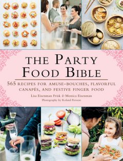 The Party Food Bible, Lisa Eisenman Frisk, Monica Eisenman