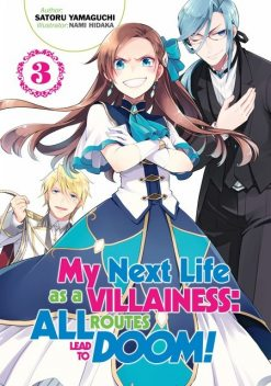 My Next Life as a Villainess: All Routes Lead to Doom! Volume 3, Satoru Yamaguchi