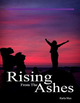 Rising from the Ashes, Karla Max