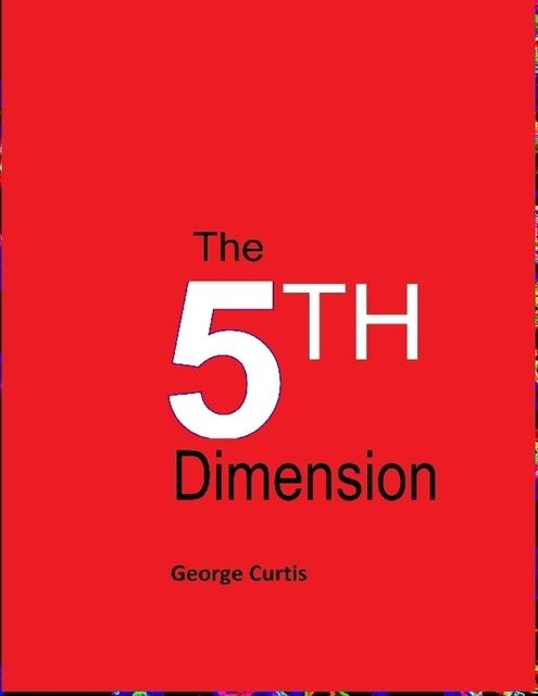 The 5th Dimension, George Curtis