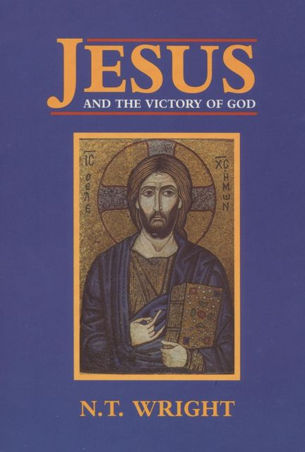 Jesus and the Victory of God, Tom Wright
