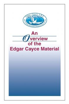 An Overview of the Edgar Cayce Material, Kevin J.Todeschi