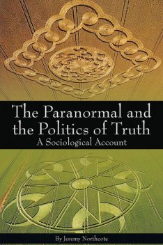 Paranormal and the Politics of Truth, Jeremy Northcote