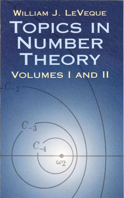 Topics in Number Theory, Volumes I and II, William J.LeVeque