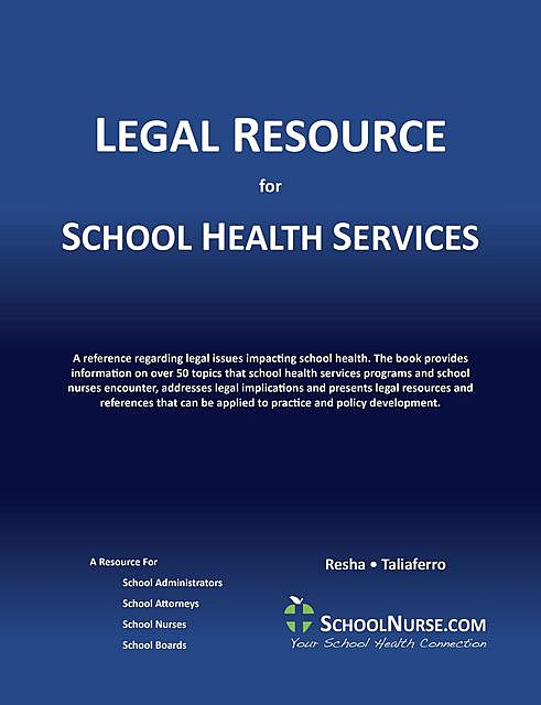 LEGAL RESOURCE for SCHOOL HEALTH SERVICES,