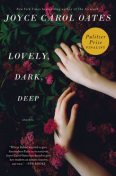 Lovely, Dark, Deep, Joyce Carol Oates